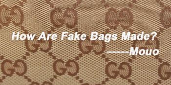How Are Fake Cheap Designer Bags Made? | Mouoshop